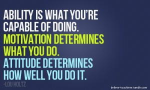 Ability, Motivation and Attitude